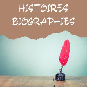 Histoires et biographies
