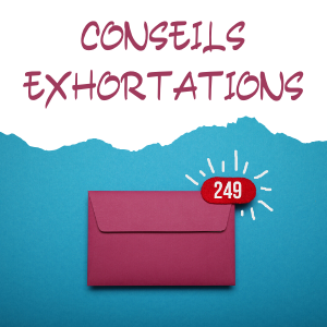 Conseils / Exhortations